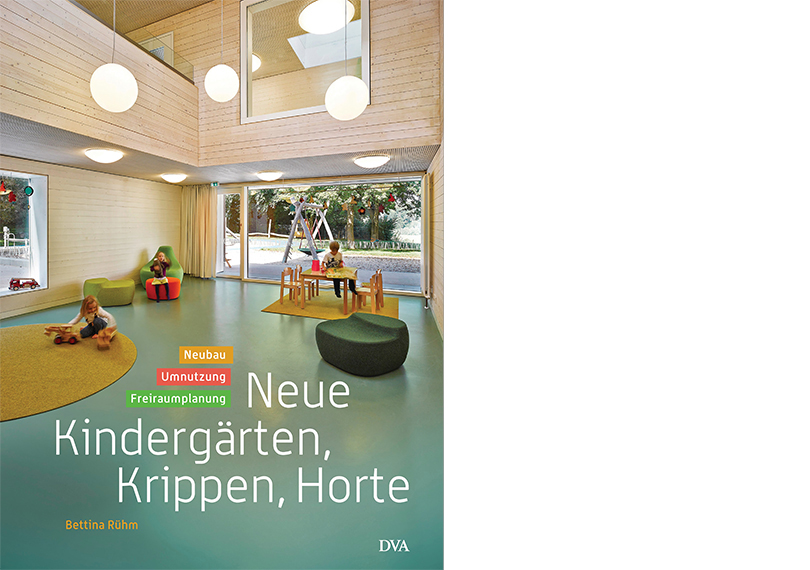 Neue Kindergärten, Krippen, Horte